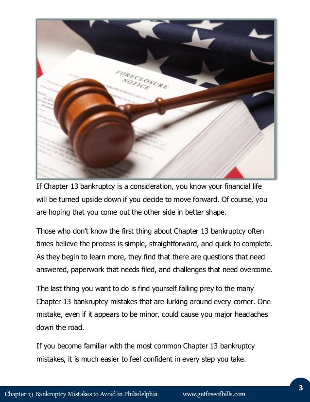 Chapter 13 Bankruptcy Mistakes to Avoid in Philadelphia www.getfreeofbills.com  3  If Chapter 13 bankruptcy is a considera...