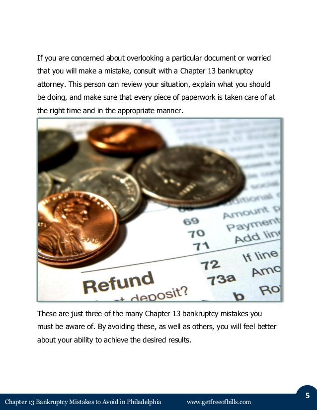 Chapter 13 Bankruptcy Mistakes to Avoid in Philadelphia www.getfreeofbills.com  5  If you are concerned about overlooking ...