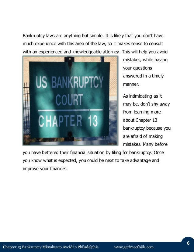 Chapter 13 Bankruptcy Mistakes to Avoid in Philadelphia www.getfreeofbills.com  6  Bankruptcy laws are anything but simple...