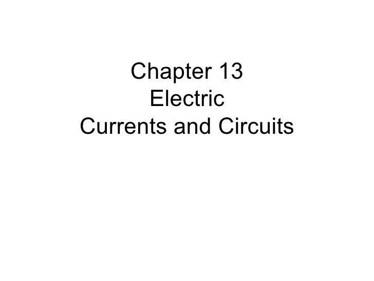 Chapter 13 Electric Currents and Circuits