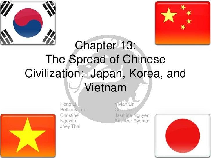 Chapter 13:  The Spread of Chinese Civilization:  Japan, Korea, and Vietnam<br />Vivian Lin<br />Colin Lu<br />Jasmine Ngu...
