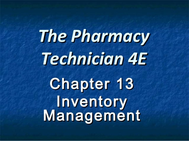 The PharmacyTechnician 4EChapter 13 InventoryManagement