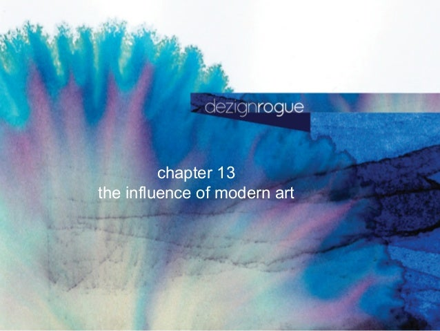 chapter 13the influence of modern art