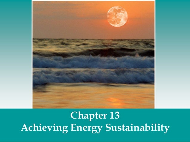 Chapter 13 Achieving Energy Sustainability