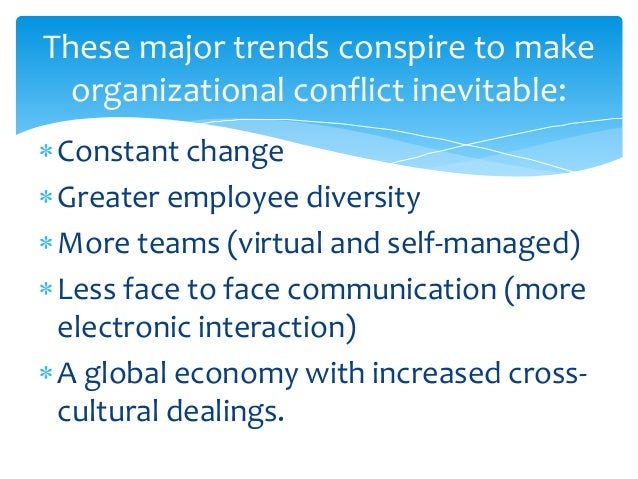 all of the following are trends conspiring to make organizational conflict inevitable Big era nine represented the near destruction of the world's rural peasantry for thousands of years, most people in the world had been peasants farming small areas of land following the industrial revolution, however, more and more peasants become wage earners.