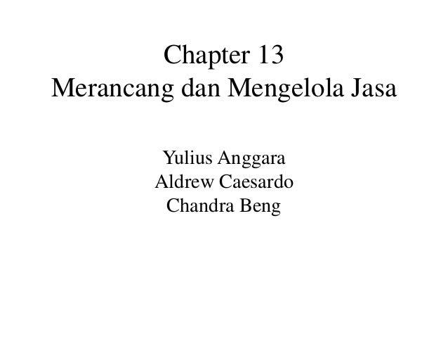 Chapter 13 Merancang dan Mengelola Jasa Yulius Anggara Aldrew Caesardo Chandra Beng