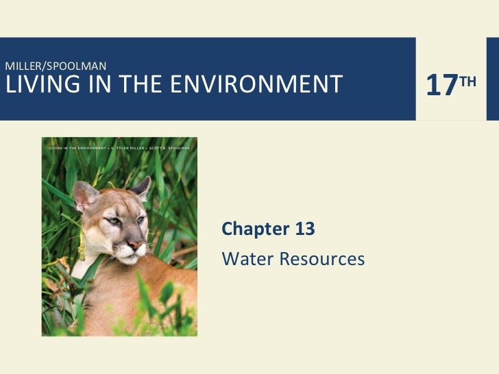 MILLER/SPOOLMANLIVING IN THE ENVIRONMENT           17TH                  Chapter 13                  Water Resources
