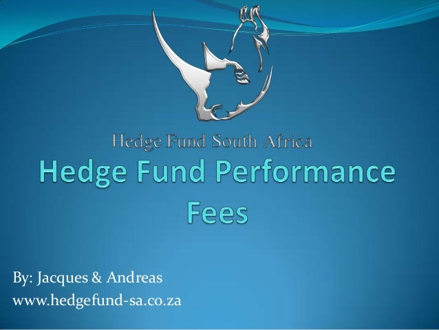 By: Jacques & Andreas www.hedgefund-sa.co.za