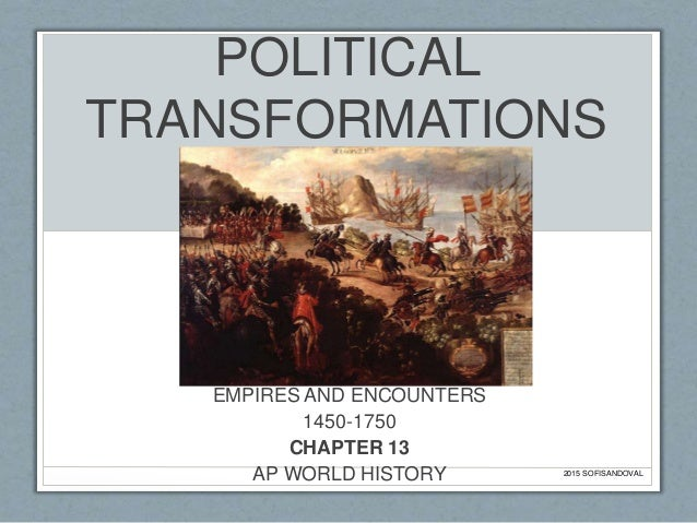 chapter 13 political transformations empires and encounters 1450 17 rh slideshare net Traditions and Encounters Chapter Outlines Tradition and Encounters 9th Edition