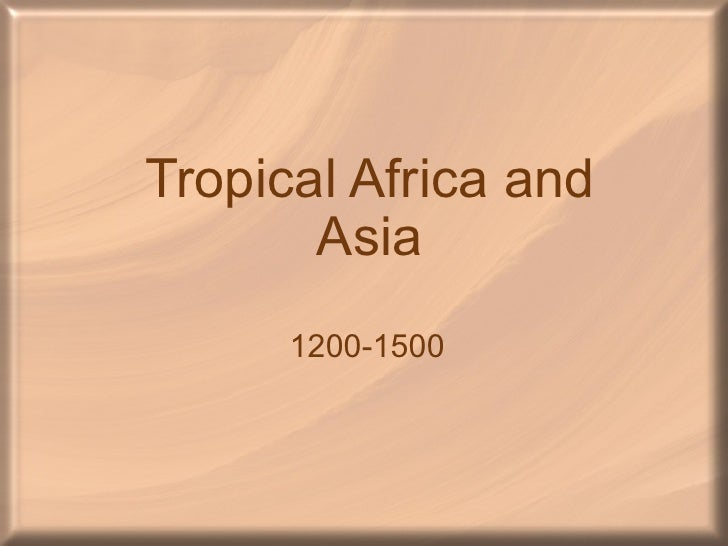 Tropical Africa and Asia 1200-1500