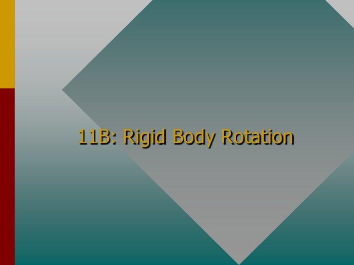 11B: Rigid Body Rotation<br />