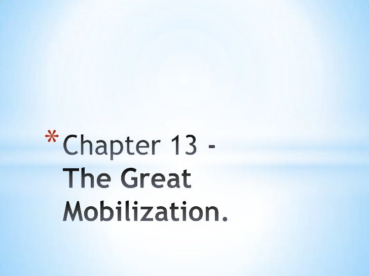 Chapter 13 -The Great Mobilization.<br />