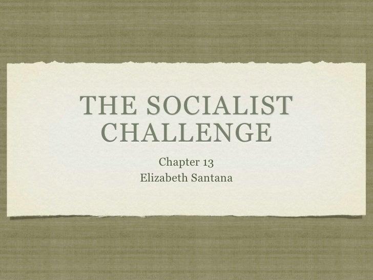 THE SOCIALIST  CHALLENGE        Chapter 13    Elizabeth Santana
