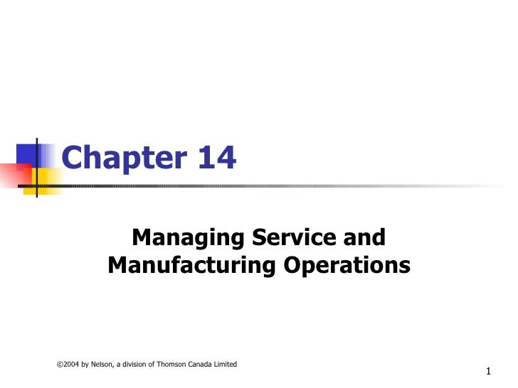 Chapter 14 Managing Service and Manufacturing Operations
