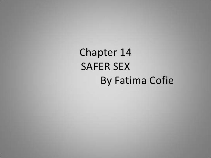 Chapter 14SAFER SEX		By Fatima Cofie<br />