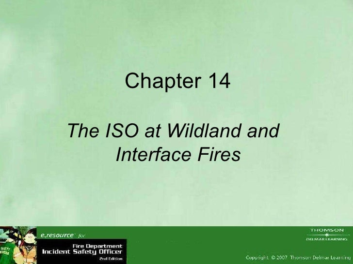 Chapter 14 The ISO at Wildland and  Interface Fires