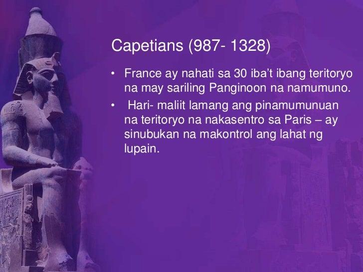 Capetians (987- 1328)• France ay nahati sa 30 iba't ibang teritoryo  na may sariling Panginoon na namumuno.• Hari- maliit ...