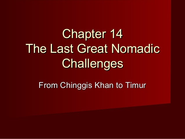 Chapter 14The Last Great Nomadic      Challenges  From Chinggis Khan to Timur