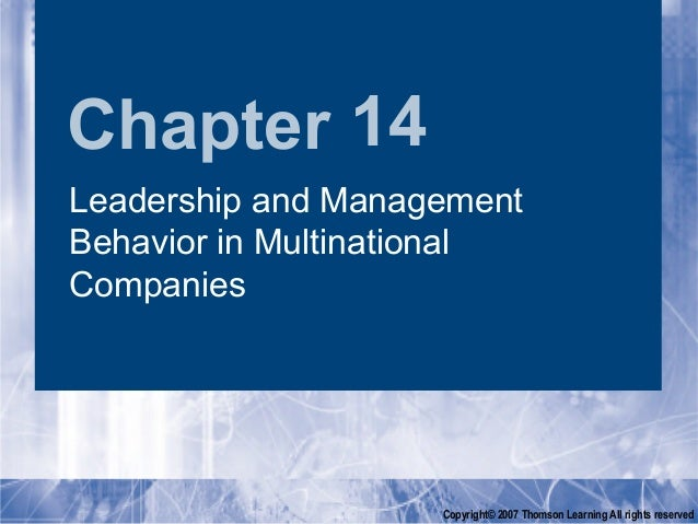 Chapter 14Leadership and ManagementBehavior in MultinationalCompanies                    Copyright© 2007 Thomson Learning ...