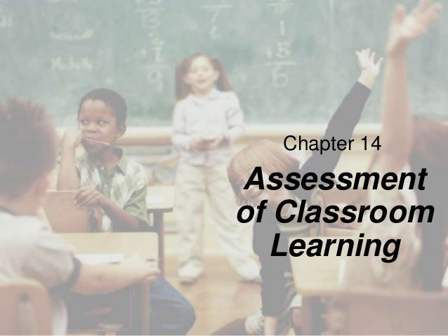 Chapter 14  Assessment of Classroom Learning