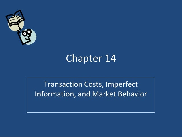 Chapter 14   Transaction Costs, ImperfectInformation, and Market Behavior