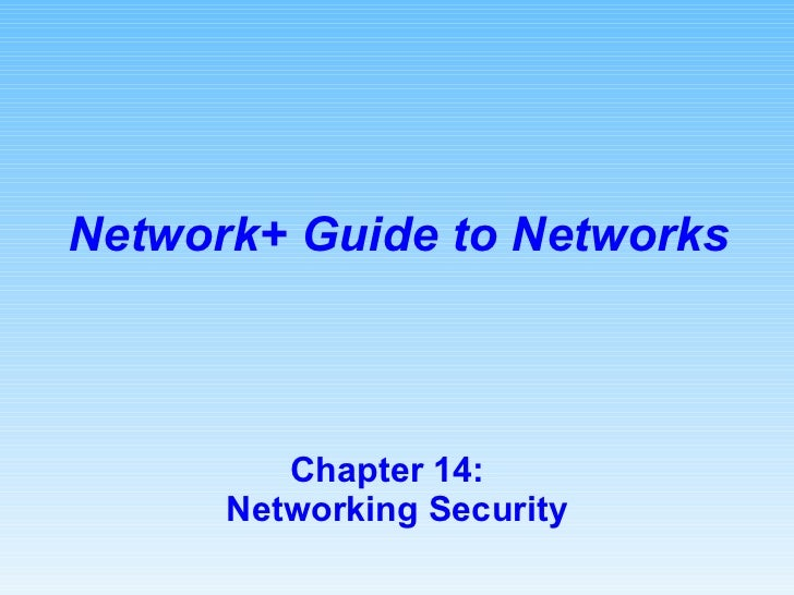 Chapter 14:  Networking Security Network+ Guide to Networks