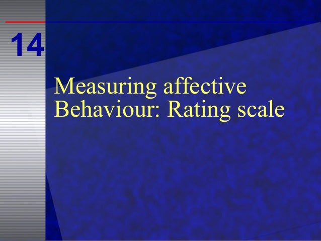 Measuring affective Behaviour: Rating scale 14