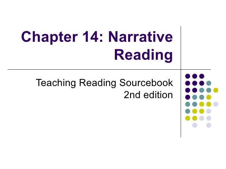 Chapter 14: Narrative Reading Teaching Reading Sourcebook 2nd edition