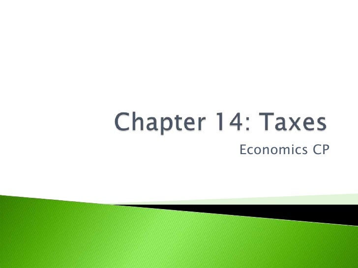 Chapter 14: Taxes<br />Economics CP<br />