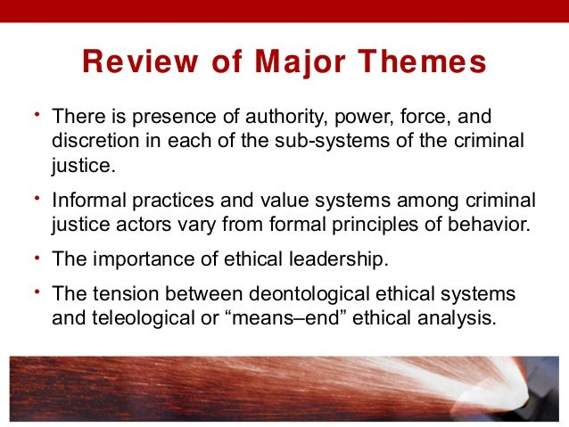 teleological ethical systems criminal justice Ethical dilemmas and decisions in criminal justice what is teleological ethical system an ethical system that is concerned with the consequences or ends of.