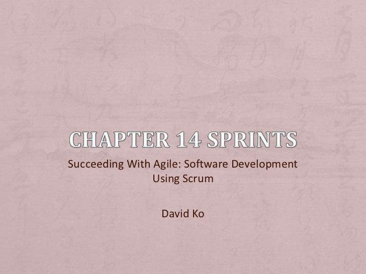 Succeeding With Agile: Software Development                Using Scrum                 David Ko
