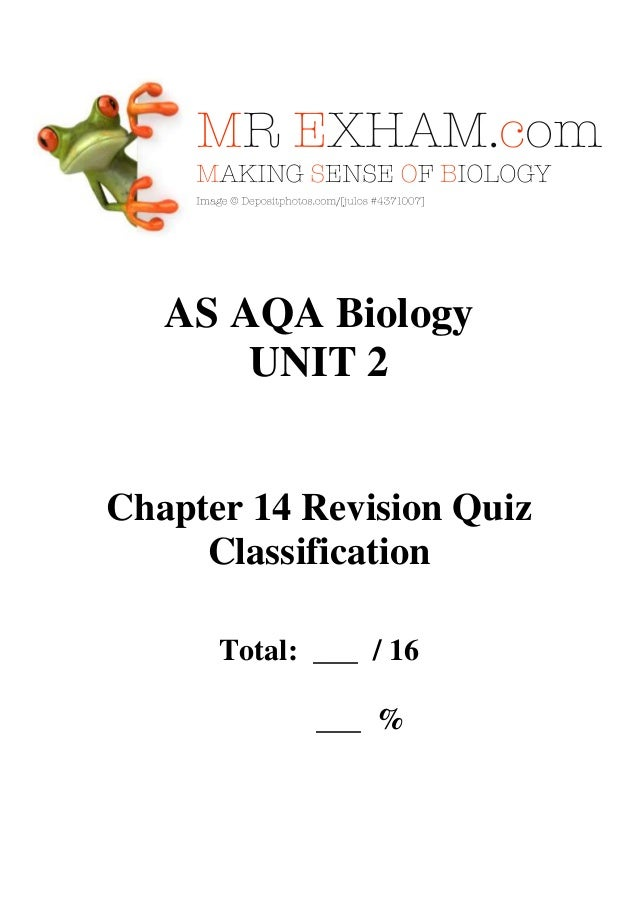 AS AQA Biology UNIT 2  Chapter 14 Revision Quiz Classification Total: ___ / 16 ___ %