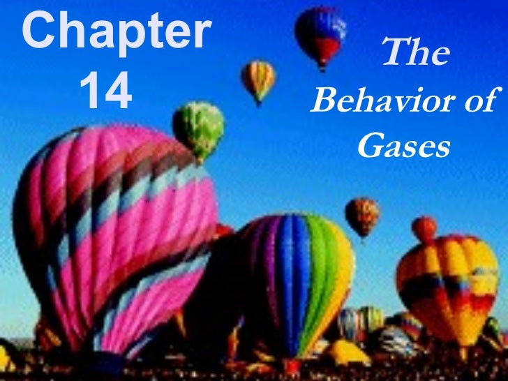 Chapter       The  14      Behavior of            Gases