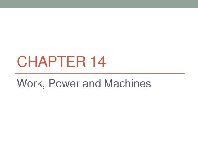 CHAPTER 14Work, Power and Machines
