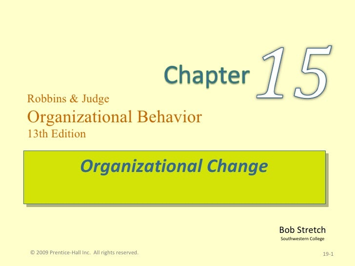 Organizational Change  19- © 2009 Prentice-Hall Inc.  All rights reserved.