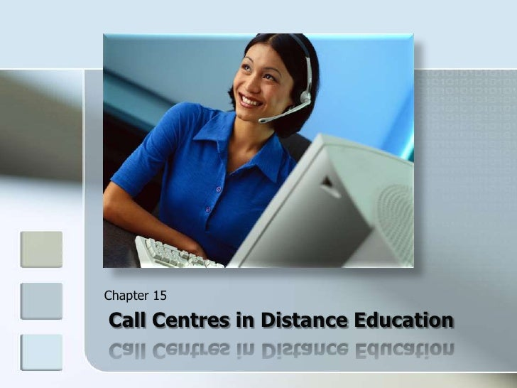 Chapter 15<br />Call Centresin Distance Education<br />