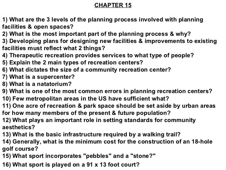 CHAPTER 15 1) What are the 3 levels of the planning process involved with planning facilities & open spaces? 2) What is th...