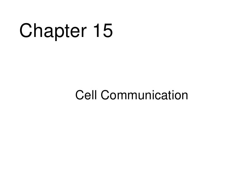 Chapter 15     • Cell Communication