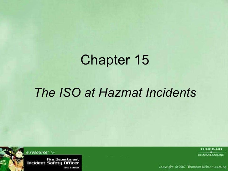 Chapter 15 The ISO at Hazmat Incidents