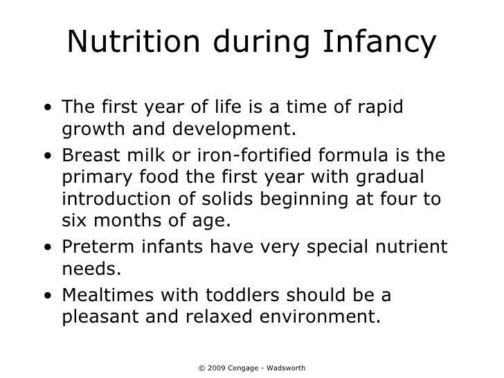 Nutrition during Infancy• The first year of life is a time of rapid  growth and development.• Breast milk or iron-fortifie...