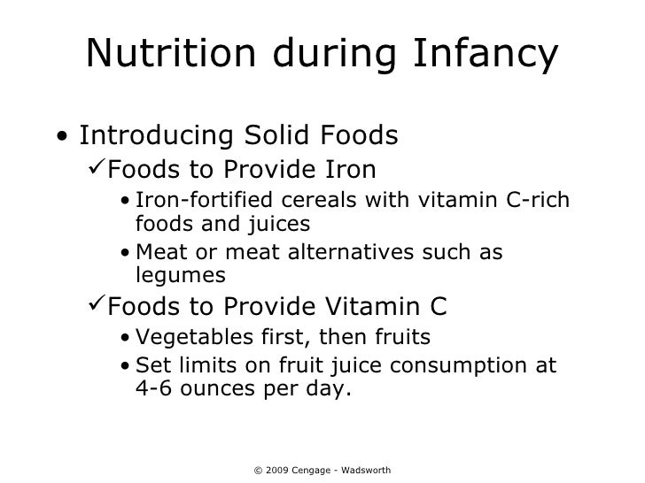 Nutrition during Infancy• Introducing Solid Foods  Foods to Provide Iron    • Iron-fortified cereals with vitamin C-rich ...