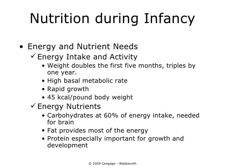 Nutrition during Infancy• Energy and Nutrient Needs   Energy Intake and Activity     • Weight doubles the first five mont...