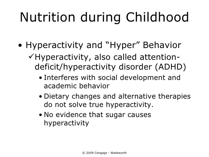 """Nutrition during Childhood• Hyperactivity and """"Hyper"""" Behavior  Hyperactivity, also called attention-   deficit/hyperacti..."""