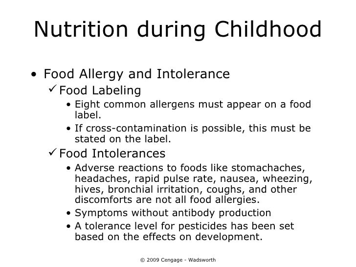 Nutrition during Childhood• Food Allergy and Intolerance   Food Labeling     • Eight common allergens must appear on a fo...