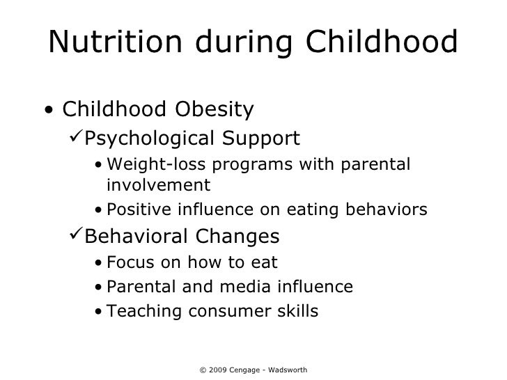 Nutrition during Childhood• Childhood Obesity  Psychological Support    • Weight-loss programs with parental      involve...