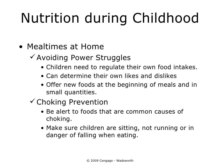 Nutrition during Childhood• Mealtimes at Home   Avoiding Power Struggles    • Children need to regulate their own food in...