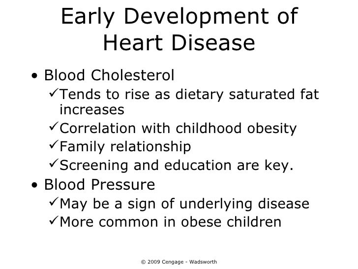Early Development of       Heart Disease• Blood Cholesterol  Tends to rise as dietary saturated fat   increases  Correla...