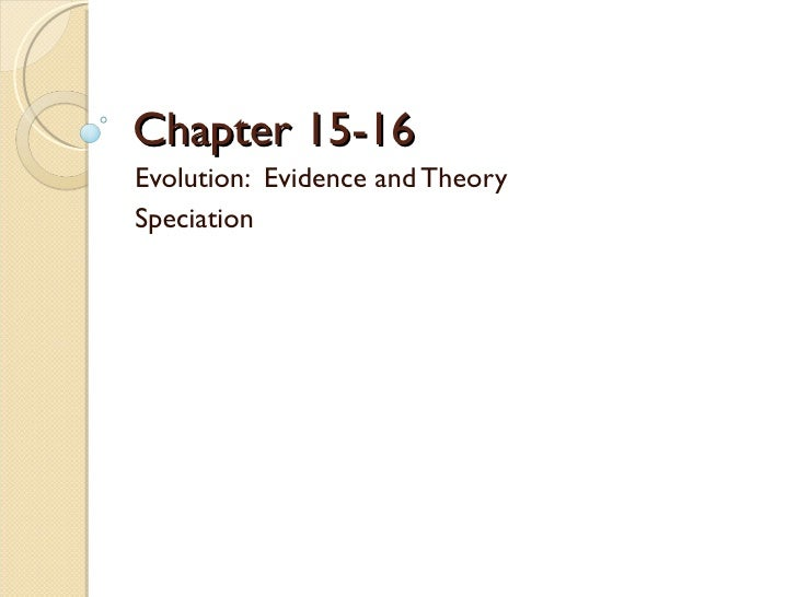 Chapter 15-16 Evolution:  Evidence and Theory Speciation