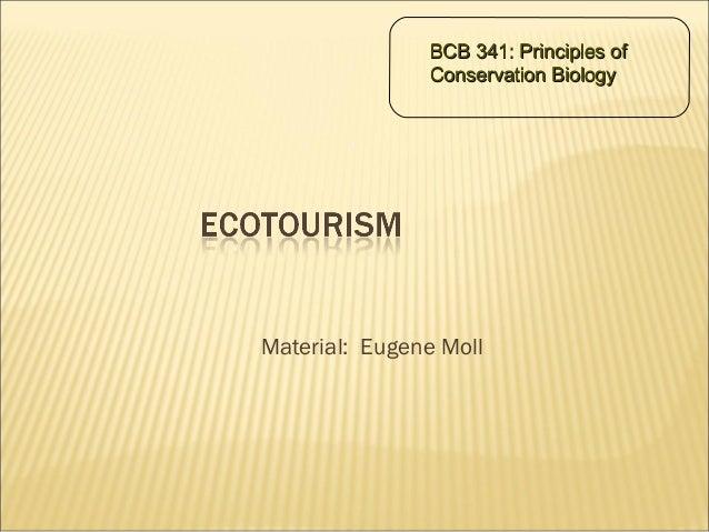 Material: Eugene Moll BCB 341: Principles ofBCB 341: Principles of Conservation BiologyConservation Biology