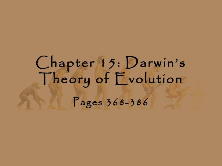 Chapter 15: Darwin'sTheory of Evolution    Pages 368-386